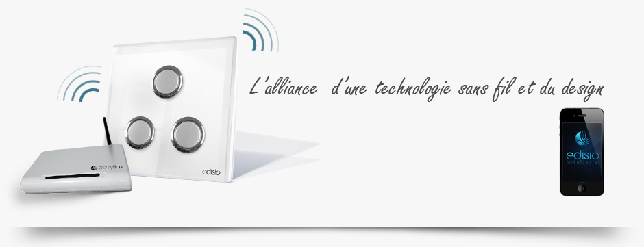 Domotique sans fils Edisio Smart Home